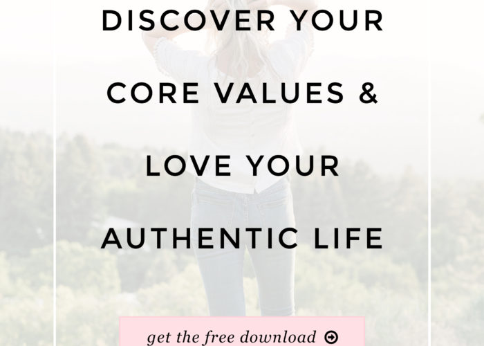 Free Download: Discover Your Core Values and Love Your Authentic Life